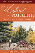 Upland Autumn: Birds, Dogs, and Shotgun Shells