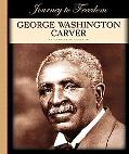 George Washington Carver (Journey to Freedom)