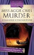 Miss Aggie Cries Murder (HEARTSONG PRESENTS MYSTERIES)