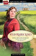 Wild Prairie Roses: Love Dreams of a Lost Cache of Gold