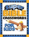 Super Bible Crosswords for Kids (Super Bible Activity Books for Kids)