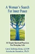 Woman's Search for Inner Peace - 16 Simple Spiritual Practices for Everyday Life