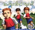 The Spoiled Sport (The Adventures of Marshall & Art)