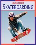 Skateboarding (Healthy for Life)