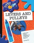 Super Cool Science Experiments Levers and Pulleys (Science Explorer)