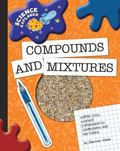 Compounds and Mixtures: Super Cool Science Experiments (Science Explorer)