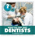 What Do They Do?: Dentists (Community Connections)
