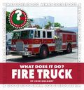 Fire Truck (Community Connections: What Does It Do?)