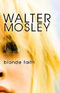 Blonde Faith (Easy Rawlins Series #10)