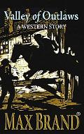 Valley of Outlaws: : A Western Story