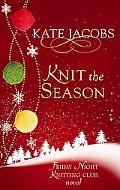 Knit the Season: A Friday Night Knitting Club Novel (The Friday Night Knitting Club)