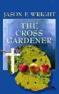 The Cross Gardener (Platinum Fiction Series)