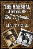 The Marshal: A Novel of Bill Tilghman