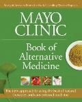 Mayo Clinic Book of Alternative Medicine, 2nd Edition (Updated and Expanded): The new approa...