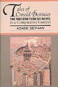 Tales of Crossed Destinies: The Modern Turkish Novel in a Comparative Context