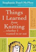 Things I Learned from Knitting...Whether I Wanted to or Not
