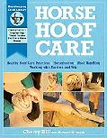 Horse Hoof Care: Healthy Hoof Care Practices, Horseshoeing, Hoof Handling, Working with Farr...