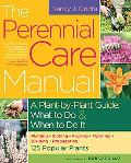 The Perennial Care Manual: A Plant-by-Plant Guide: What to Do and When to Do It