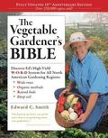 The Vegetable Gardener's Bible (10th Anniversary Edition)