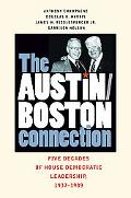 The Austin-Boston Connection: Five Decades of House Democratic Leadership, 1937?1989