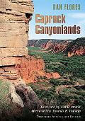 Caprock Canyonlands: Journeys into the Heart of the Southern Plains, Twentieth Anniversary E...