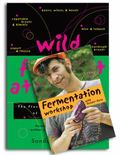 Wild Fermentation & Fermentation Workshop with Sandor Ellix Katz (Book & DVD Bundle)