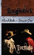 Roughstock: Blind Ride - Season One