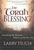 The Torah Blessing: Revealing the Mystery, Releasing the Miracle