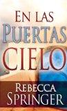 En las Puertas Cielo (Within Heavens Gates  Spanish Edition)