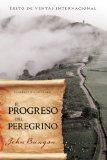 El Progreso del Peregrino (Pilgrims Progress Spanish Edition)
