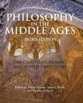 Philosophy in the Middle Ages : The Christian, Islamic, and Jewish Traditions