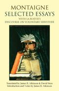 Selected Essays : With la Bo�tie's Discourse on Voluntary Servitude