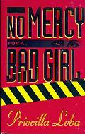 No Mercy for A Bad Girl
