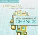 The Neuroscience of Change: A Compassion-Based Program for Personal Transformation