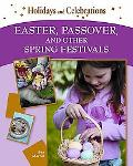Easter, Passover, and Other Spring Festivals (Holidays and Celebrations)