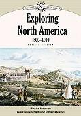 Exploring North America, 1800-1900 (Discovery and Exploration)