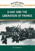 D-Day and the Liberation of France (Milestones in Modern World History)