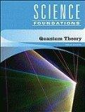 Quantum Theory (Science Foundations)