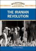The Iranian Revolution (Milestones in Modern World History)