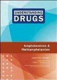 Amphetamines and Methamphetamine (Understanding Drugs)