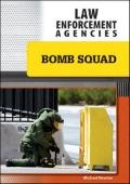 Bomb Squad (Law Enforcement Agencies)