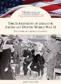 The Internment of Japanese Americans During World War II: Detention of American Citizens (Mi...