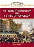 The French Revolution and the Rise of Napoleon (Milestones in Modern World History)