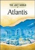 Atlantis (Lost Worlds and Mysterious Civilizations)