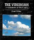 Virginian - a Horseman of the Plains