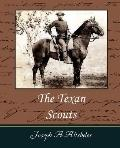 The Texan Scouts: A Story of the Alamo and Goliad