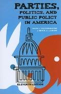 Parties, Politics, and Public Policy in America, 11th Edition