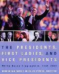 The Presidents, First Ladies, and Vice Presidents: White House Biographies, 1789-2009