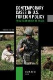Contemporary Cases in U. S. Foreign Policy: from Terrorism to Trade