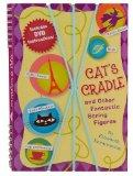 Cat's Cradle & Other Fantastic String Figures: Over 20 String Games. [BURST]  Includes DVD a...